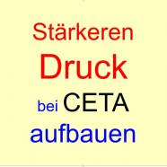 Stärkeren Druck bei CETA aufbauen