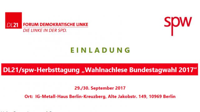 """DL21/spw-Herbsttagung """"Wahlnachlese Bundestagwahl 2017"""" 29. September: 19:00 - 30. September: 17:00"""